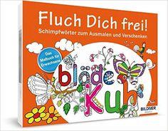 Das Malbuch für Erwachsene: Fluch Dich frei!: Schimpfwörter zum Ausmalen und Verschenken Kreativ: Amazon.de: Bücher