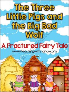 The True Story of the Three Little Pigs and the Big Bad Wolf: A Fractured FairyTale  from Teaching With Nancy  on TeachersNotebook.com -  (20 pages)  - This unit on fractured fairy tales comes with all the tools you need to teach your students about fractured fairy tales using author Jon Scieszka's book The True Story of the 3 Little Pigs and the traditional version of the story.