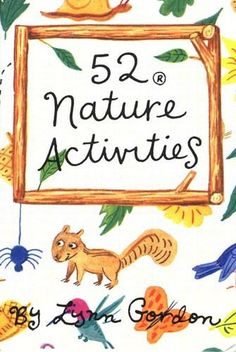 52 Nature Activities, Fun for the Entire Family