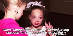 25 Best Quotes From Toddlers And Tiaras -- I totally agree with the girl wanting to reunite Destiny's Child.