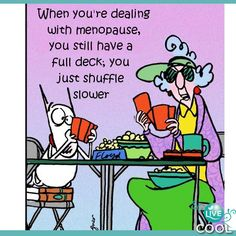 Suffering through menopause is tough!  A little humor can go a long way.  I choose to Live Cool naturally!  #naturalmenopauserelief
