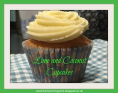 The Improving Cook: Lime and Coconut Cupcakes recipe.  Moist coconut cake with tangy lime icing.
