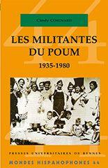 Les militantes du POUM : 1935-1980 / Cindy Coignard. Presses universitaires de Rennes, imp. 2015