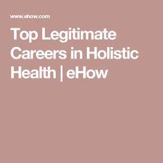 Top Legitimate Careers in Holistic Health | eHow