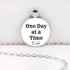 Quote Necklace, One Day at a Time -Pendant Jewelry, Quote Jewelry by CraftyClosetCreation on Etsy