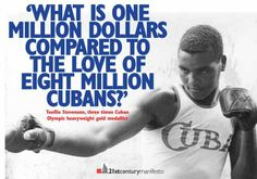 """""""What is one million dollars compared to the love of eight million Cubans?"""""""