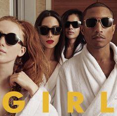 Listen to this. Pharrell. G I R L.