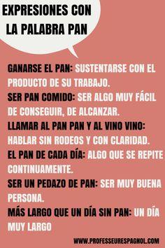 Expresiones con la palabra PAN. Spanish Idioms, Spanish Notes, Ap Spanish, Spanish Grammar, Spanish Phrases, Spanish Culture, Spanish Vocabulary, Spanish Language Learning, Spanish Teacher