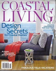 Coastal Living Magazine Summer Style Top Designers 22 Best Seafood Dives 2013 for sale online Coastal Fabric, Coastal Living Magazine, Vacation Villas, Vacations, Coastal Homes, Magazine Design, Home Living Room, Table Centerpieces, Ideas