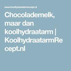 Chocolademelk, maar dan koolhydraatarm | KoolhydraatarmRecept.nl
