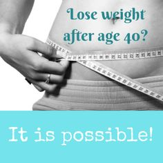 It can be difficult but it's not impossible to lose weight after age 40.