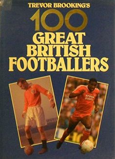 100 Greatest British Footballers by Trevor Brooking - Macdonald & Co - ISBN 10 0356148645 - ISBN 13 0356148645 - Preparing 100 Greatest… Trevor Brooking, Home Sport, Weight Training Workouts, Every Day Book, Book Summaries, Great British, Best Selling Books, Outdoor Recreation, Book Recommendations