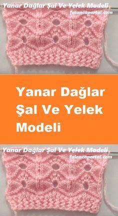 Yanar Dağlar Şal Ve Yelek Modeli - Yelek Modelleri Lace Knitting Stitches, Easy Knitting Patterns, Crochet Flower Patterns, Stitch Patterns, Knitting Videos, Crochet Videos, Free Knitting, Diy Crafts Love, Knit Vest Pattern