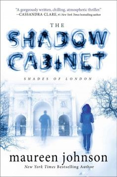 The Shadow Cabinet by Maureen Johnson - Rory, Callum and Boo are still reeling from a series of tragic events, while new dangers lurk around the city from Jane and her nefarious organization.