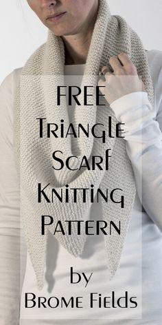 FREE Triangle Scarf Knitting Pattern by Brome Fields