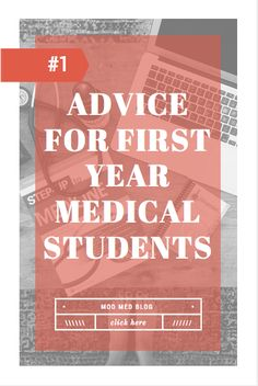 Advice for First Year Medical Students