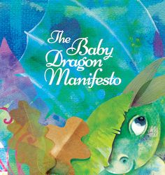 The Baby Dragon Manifesto is an inspiring tale of a new dragon's unexpected arrival into the world and its journey of self-discovery to uncover its true purpose – to be itself, fire, flames and all! New Dragon, Baby Dragon, Access Consciousness, Baby Unicorn, Self Discovery, Second Child, Freelance Illustrator, Pictures To Draw, Little Babies