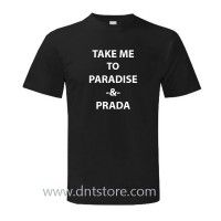 Take me to Paradise and Prada T Shirt