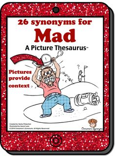 """FREE: A picture thesaurus with loads of synonyms to choose from. This is a great way to get kids to stop using boring words like """"mad"""". The pictures provide context and illustrates shades of meaning!"""
