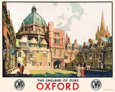 This England of Ours - Oxford by National Railway Museum - art print from King & McGaw Posters Uk, Train Posters, Railway Posters, Poster Prints, Retro Posters, Poster Poster, Art Prints, Oxford England, London England