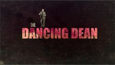 The Dancing Dean (GIF) click it and watch all of them! The second is my fave!!