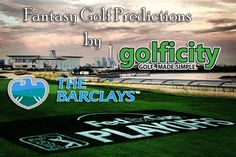 Fantasy Golf Predictions for The Barclays 2013 at Liberty National Golf Course.  The first round of the 2013 FedExCup Playoffs.