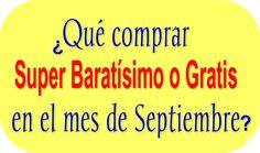 ¿Qué comprar súper baratísimo o gratis en el mes de Septiembre?  http://www.superbaratisimogratis.com/que-comprar-super-baratisimo-o-gratis-en-el-mes-de-septiembre/#.VA22MGZgrhY.twitter #superbaratisimo