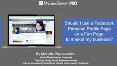 Should I use a Facebook Personal Profile Page or a Fan Page to market my business? | My Lead System PRO - MyLeadSystemPRO