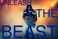 Unleash the beast into the Super Bowl, because that's where we are headed!!!!!!!!!!!!!!!!!    GO HAWKS!!!!!!!!!!!!!!!!!!!!!!!!!!!