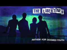 The Libertines - 'Anthem For Doomed Youth'