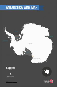 Antarctica Wine Map... Wine Folly, New Zealand and Australia are growing grapes for ice wine here