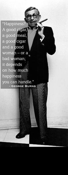 You may skip cigars in your life, but not the excitement of falling in love with a bad...terrible woman, once in a lifetime at least. ;)