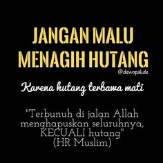 Indeed! Kerana itu jugalah setiap sen yg kau berhutang dgnku itu wajib kau jelaskan. Wife Quotes, Jokes Quotes, Sad Quotes, Wisdom Quotes, Inspirational Quotes, Allah Quotes, Muslim Quotes, Quran Quotes, Islamic Quotes