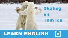 Angol kifejezések egy percben videó lecke. Nézzük meg, mit jelent ez az angol kifejezés: Skating on Thin Ice, és hogyan használjuk a hétköznapi angol beszédben.