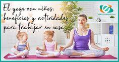 Yoga para niños: El yoga fortalece la mente, el cuerpo y abre una conexión temprana con el yo interior del niño. Te contamos sus beneficios