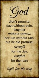 God didn't promise days without pain