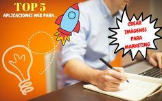El Top 5 de las mejores aplicaciones web gratuitas para diseñar imágenes para Marketing. Fáciles de usar, sin necesidad de conocimientos en diseño.