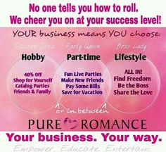 Do your Pure Romance your way..whether part time or as a Boss Lady..you choose