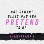 God cannot bless who you pretend to be #DeathToSelfie The Preacher's Wife – The Blog of Holly Furtick