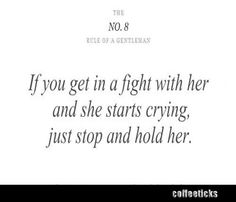 and Gentleman-the lady worth keeping won't abuse or manipulate you with tears