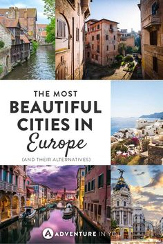 Beautiful Cities Europe | Here's our list of a few of the most beautiful cities in Europe and their alternatives.