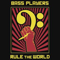 """""""Bass Players Rule the World"""" T-Shirts, Hoodies and other apparel and merchandise by Samuel Sheats on Redbubble. #bass #bassguitar #bassplayer #music #orchestra #propaganda"""