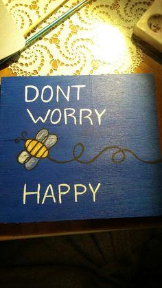 No Worries, Happy, Home Decor, Homemade Home Decor, Happy Happy Happy, Decoration Home, Room Decor, Interior Design, Happiness