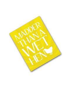 Madder Than A Wet Hen 8x10 Art Print by SouthernSlang on Etsy, $12.00