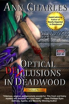 Optical Delusions in Deadwood (Deadwood Mystery Series #2) by Ann Charles. $4.00