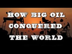 A brilliant piece of investigative journalism revealed the immense extent to which the oil industry has been shaping and ruling the world as we know it....and who is behind the GMO movement and climate change!!!