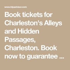 Book tickets for Charleston's Alleys and Hidden Passages, Charleston. Book now to guarantee your spot on this once-a-day tour - $25.00