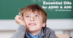 Essential Oils for ADHD and ADD - Don't Mess with Mama