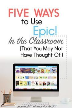 I highly recommend Epic! for use in the listening center, but there are SO many other great ways to use it. In this post, I'm sharing 5 of my favorites!