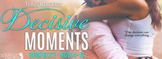 VampyreLady's Cover Reveals, Blog Tours, New Releases & All Things Bookish: Decisive Moments Blitz & Giveaway